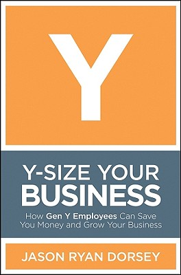 Y-Size Your Business By Dorsey, Jason Ryan